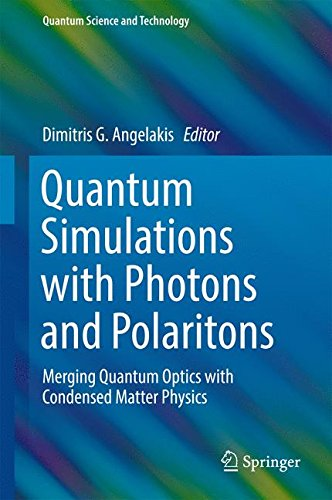 Quantum Simulations with Photons and Polaritons: Merging Quantum Optics with Condensed Matter Physics (Quantum Science and - Optical Americas Reviews Best
