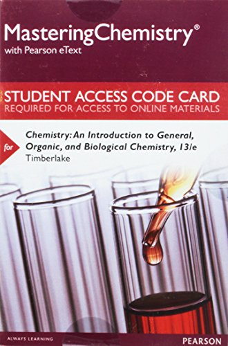 Mastering Chemistry with Pearson eText -- Standalone Access Card -- for Chemistry: An Introduction to General, Organic, and Biological Chemistry (13th Edition)