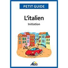 L'italien: Initiation (Petit guide t. 311) (French Edition)