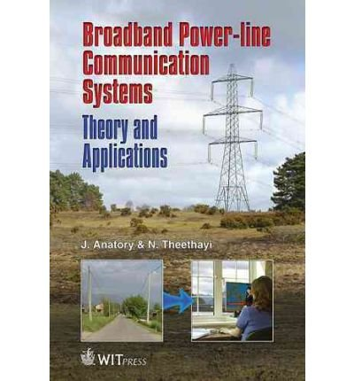 Broadband Power Line Communications Systems  Theory And Applications     Author  J  Anatory   Jun 2010