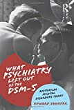 What Psychiatry Left Out of the DSM-5: Historical Mental Disorders Today