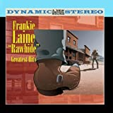 Rawhide - Greatest Hits by Frankie Laine