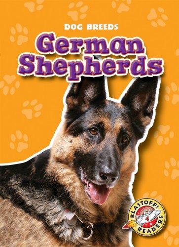 German Shepherds (Blastoff! Readers: Dog Breeds) (Blastoff Readers. Level 4) ebook