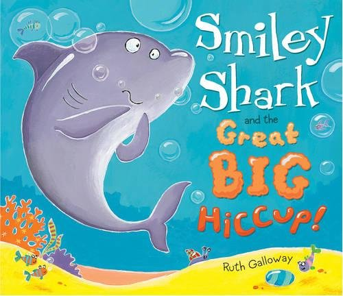 (Smiley Shark and the Great Big Hiccup)