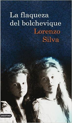 La flaqueza del bolchevique: Lorenzo Silva: 9788423342471: Amazon.com: Books