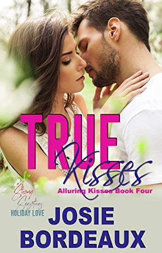 (True Kisses: A Friends to Lovers Romance (Alluring Kisses Book 4))