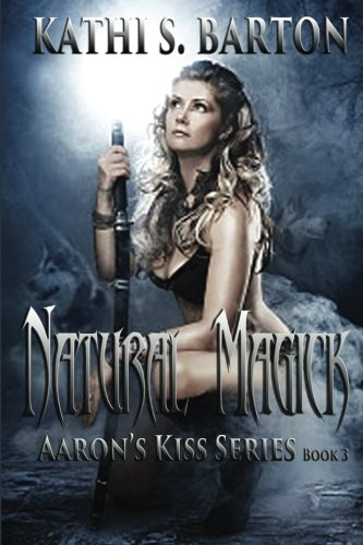 Download Natural Magick: Aaron's Kiss Series ebook