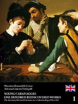 Young Caravaggio - One hundred rediscovered works - Volume I by [Bernardelli Curuz, Maurizio, Conconi Fedrigolli, Adriana]
