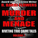 Murder and Menace: Riveting True Crime Tales, Book 1 Audiobook by R. Barri Flowers Narrated by Gail L Chaffee