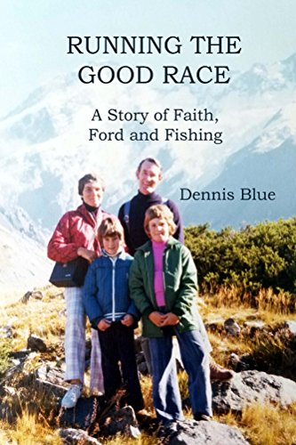 Running the Good Race: A Story of Faith, Ford and - Running Good