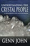 Understanding The Crystal People: A Handbook For