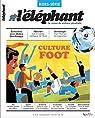 L'Éléphant Hors-Serie Culture Foot par L`Eléphant