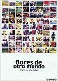 Flores de otro mundo [DVD]