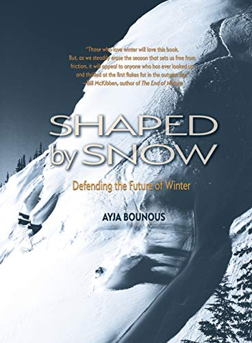 Shaped by Snow: Defending the Future of Winter por Ayja Bounous