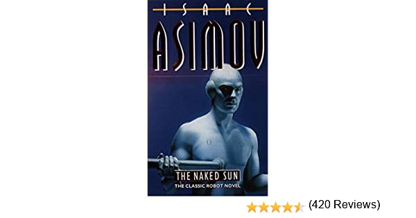 The Naked Sun: 2/4 (Robot Series): Amazon.es: Asimov, Isaac: Libros en idiomas extranjeros
