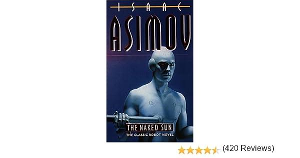The Naked Sun: 2/4 (Robot Series): Amazon.es: Asimov, Isaac: Libros en idiomas extranjeros