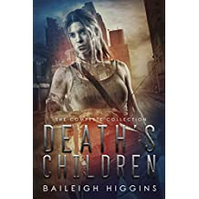 Death's Children: The Complete Collection (A Zombie Apocalypse Survival Thriller)