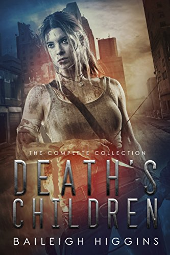 Death's Children: The Complete Collection (A Zombie Apocalypse Thriller) by [Higgins, Baileigh]