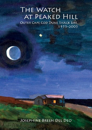 The Watch at Peaked Hill: Outer Cape Cod Dune Shack Life, 1953-2003