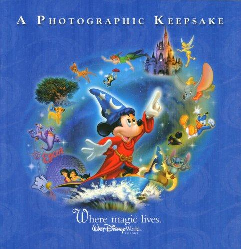 Walt Disney World Pictures - Walt Disney World: Where Magic Lives 2006