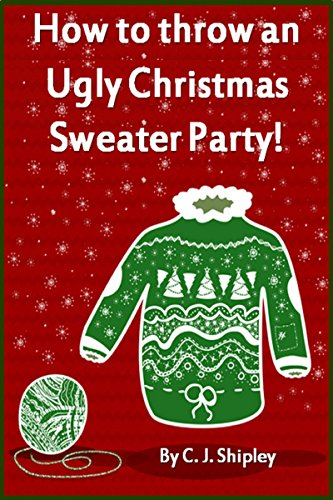 Throw an Ugly Christmas Sweater Party!