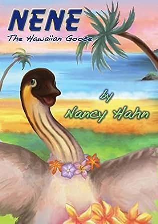 NeNe the Hawaiian Goose - Kindle edition by Nancy Hahn
