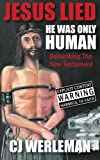 Jesus Lied, C. J. Werleman, 0956427618