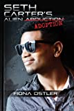 Seth Carter's Alien Adoption, Fiona Ostler, 0989931102