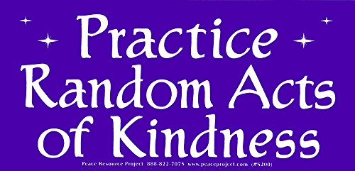 Practice Random Acts of Kindness - Bumper Sticker/Decal (6.25