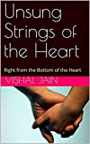 Unsung Strings of  the Heart: Right from the Bottom of the Heart (001)