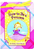 How to Be a Princess, Katie Grim, 1581178506
