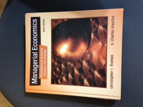 By Christopher Thomas, S. Charles Maurice: Managerial Economics Tenth (10th) Edition