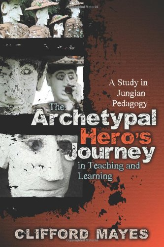 The Archetypal Hero's Journey in Teaching and Learning