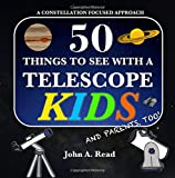 #10: 50 Things To See With A Telescope - Kids: A Constellation Focused Approach