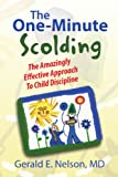 img - for The One-Minute Scolding: The Amazingly Effective Approach To Child Discipline book / textbook / text book