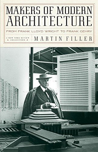 Makers of Modern Architecture: From Frank Lloyd Wright to Frank Gehry (New York Review Books (Hardcover)) ()
