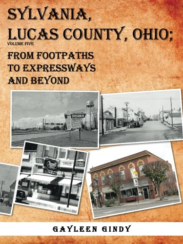 sylvania-lucas-county-ohio-from-footpaths-to-expressways-and-beyond-volume-five-volume-5
