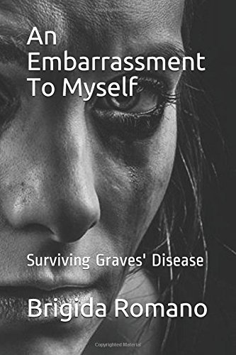 An Embarrassment To Myself Surviving Graves Disease Life Untitled Paperback March 11 2017 Buy Online In Gibraltar At Gibraltar Desertcart Com Productid 56094389