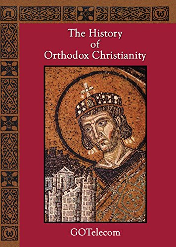 Greek Orthodox Church - The History of Orthodox Christianity