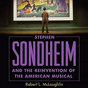 Stephen Sondheim and the Reinvention of the American Musical Audiobook