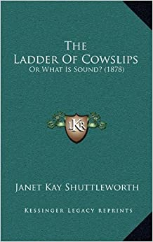 The Ladder of Cowslips: Or What Is Sound? (1878)