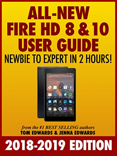 All New Fire HD 8 & 10 User Guide - Newbie to Expert in 2 Hours! ()