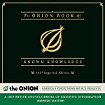 The Onion Book of Known Knowledge: A Definitive Encyclopaedia of Existing Information |  The Onion