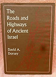 The Roads and Highways of Ancient Israel (Asor Library of Biblical & Near Eastern Archaeology)