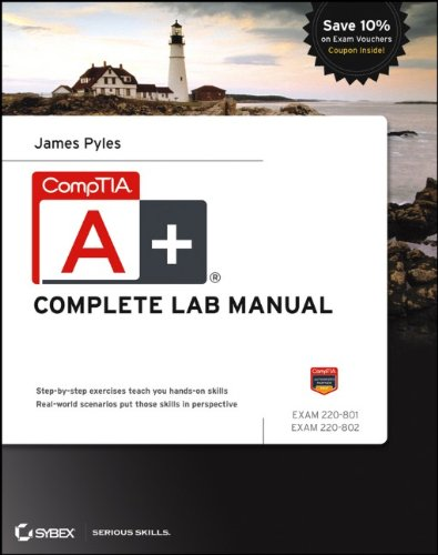 [PDF] CompTIA A+ Complete Lab Manual, Exams 220-801 and 220-802 Free Download | Publisher : Sybex | Category : Computers & Internet | ISBN 10 : 1118324072 | ISBN 13 : 9781118324073