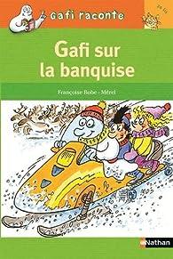 Gafi sur la banquise par Françoise Bobe