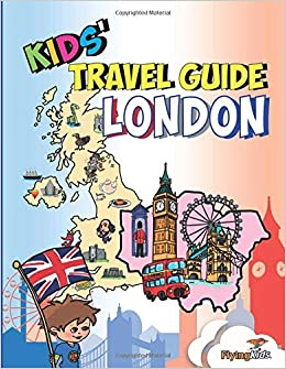 8f84eb16 Kids' Travel Guide - London: The fun way to discover London - especially  for kids Paperback – August 9, 2018