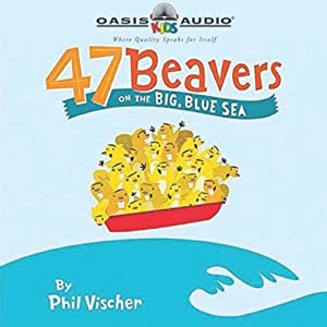 47 Beavers On the Big, Blue Sea Audiobook