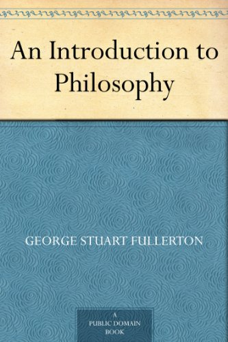 An Introduction to Philosophy (English Edition)