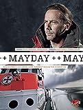 Mayday!: Seenotretter über ihre dramatischsten Einsätze